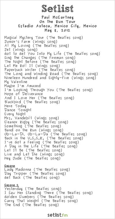 Paul McCartney Setlist Estadio Azteca, Mexico City, Mexico 2012, On The Run Tour