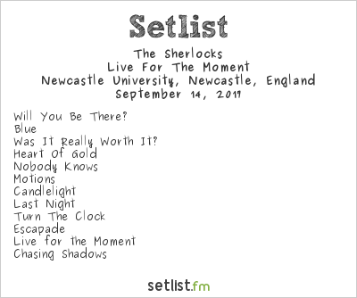 The Sherlocks Setlist Newcastle University, Newcastle, England 2017, Live For The Moment