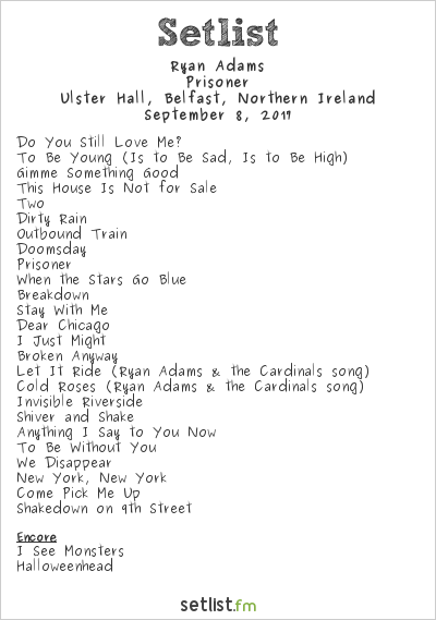 Ryan Adams Setlist Ulster Hall, Belfast, Northern Ireland 2017, Prisoner