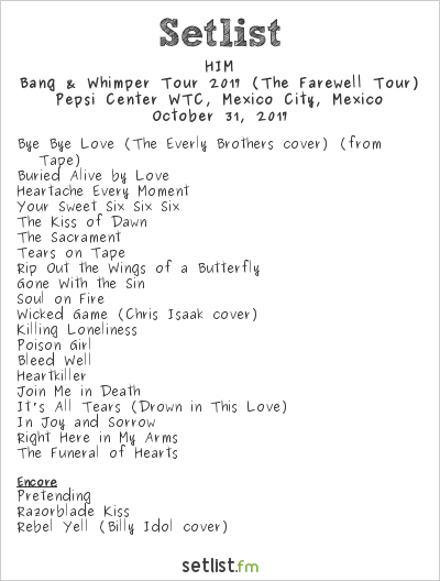 HIM Setlist Pepsi Center WTC, Mexico City, Mexico 2017, Bang & Whimper Tour 2017 (The Farewell Tour)