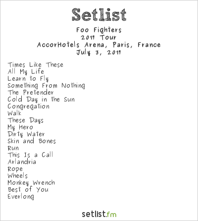 Foo Fighters Setlist AccorHotels Arena, Paris, France 2017, 2017 European Tour