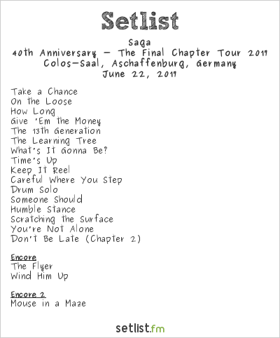 Saga Setlist Colos-Saal, Aschaffenburg, Germany, 40th Anniversary - The Final Chapter Tour 2017
