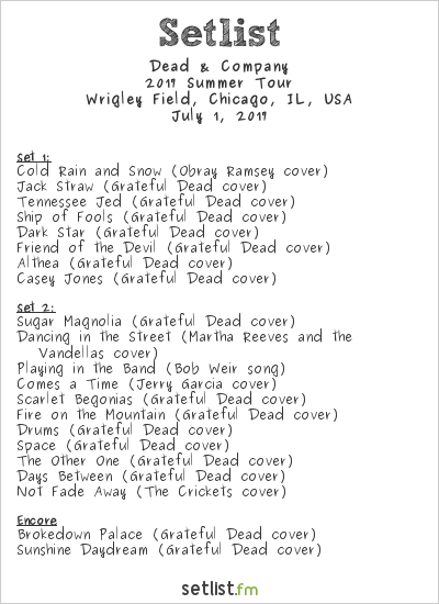Dead & Company Setlist Wrigley Field, Chicago, IL, USA 2017, 2017 Summer Tour