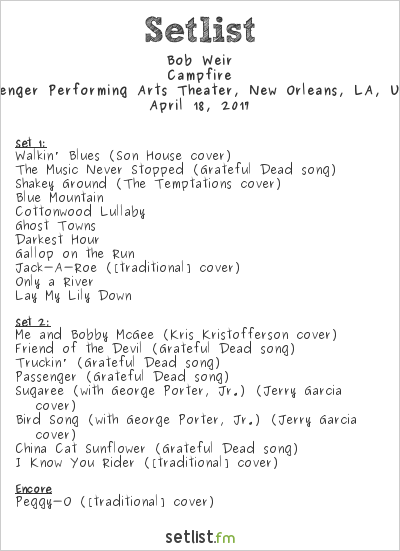 Bob Weir Setlist Saenger Performing Arts Theater, New Orleans, LA, USA 2017, Campfire