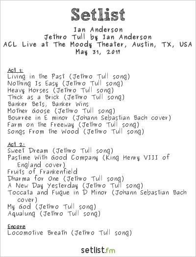 Ian Anderson Setlist The Moody Theater, Austin, TX, USA 2017, Jethro Tull by Ian Anderson