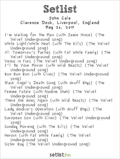 John Cale Setlist Clarence Dock, Liverpool, England 2017