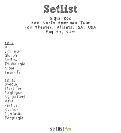 Sigur Rós Setlist Fox Theater, Atlanta, GA, USA 2017, 2017 North American Tour