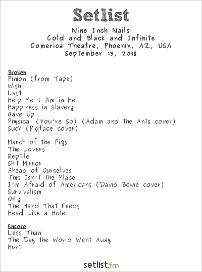 Nine Inch Nails Setlist Comerica Theatre, Phoenix, AZ, USA, Cold and Black and Infinite North America 2018