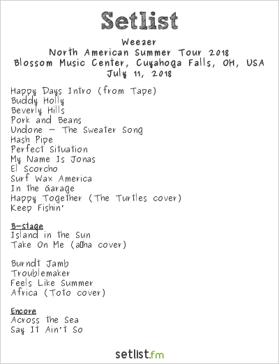 Weezer Setlist Blossom Music Center, Cuyahoga Falls, OH, USA, North American Summer Tour 2018