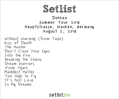 Dokken Setlist Wacken Open Air 2018, Summer Tour 2018