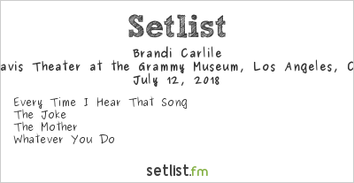 Brandi Carlile Setlist Clive Davis Theater at the Grammy Museum, Los Angeles, CA, USA 2018