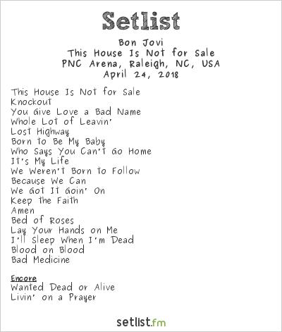 Bon Jovi Setlist PNC Arena, Raleigh, NC, USA 2018, This House Is Not for Sale