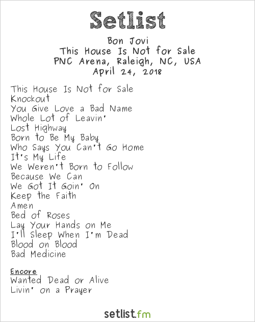 Bon Jovi Setlist PNC Arena, Raleigh, NC, USA 2018, This House Is Not for Sale