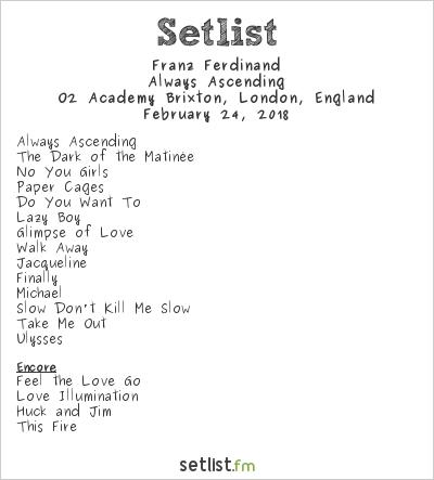 Franz Ferdinand Setlist O2 Academy Brixton, London, England 2018, Always Ascending