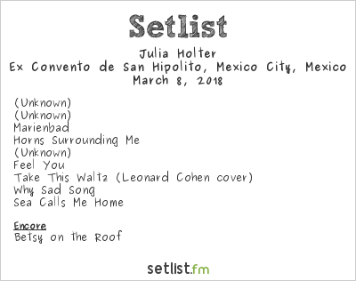 Julia Holter Setlist Ex Convento de San Hipólito, Mexico City, Mexico 2018