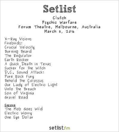 Clutch Setlist Forum Theatre, Melbourne, Australia 2016, Psychic Warfare