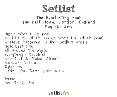 The Everlasting Yeah Setlist The Half Moon, London, England 2016