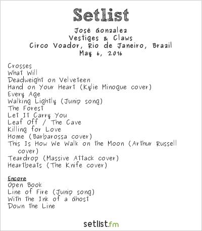 José González Setlist Circo Voador, Rio de Janeiro, Brazil 2016, Vestiges & Claws