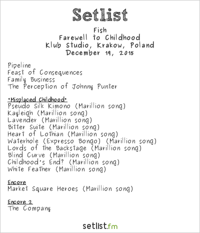 Fish Setlist Klub Studio, Kraków, Poland, Farewell to Childhood Tour 2015