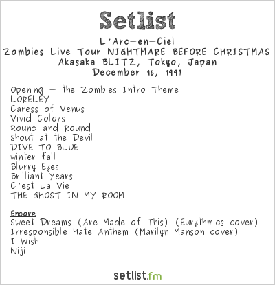 L'Arc~en~Ciel Setlist Akasaka BLITZ, Tokyo, Japan 1997, the Zombies Live Tour NIGHTMARE BEFORE CHRISTMAS EVE