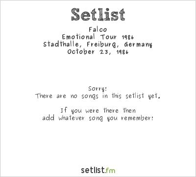 Falco Setlist Stadthalle, Freiburg, Germany, Emotional Tour 1986