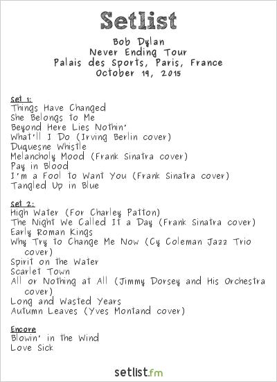 Bob Dylan Setlist Palais des Sports, Paris, France 2015, Never Ending Tour