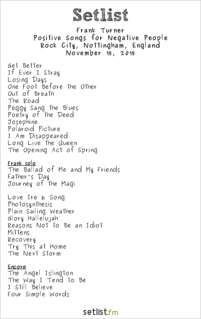 Frank Turner Setlist Rock City, Nottingham, England 2015, Positive Songs for Negative People