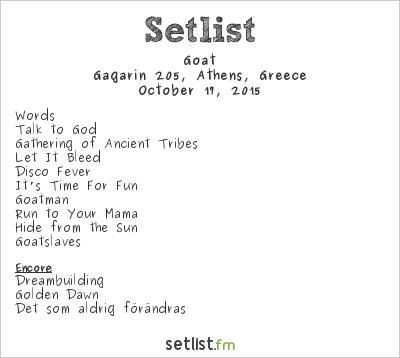 Goat Setlist Gagarin 205, Athens, Greece 2015