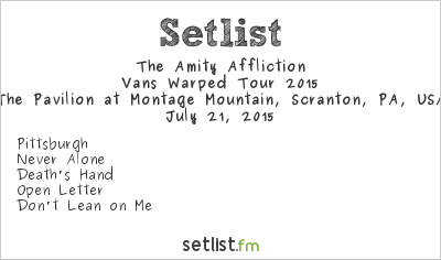 The Amity Affliction at The Pavilion at Montage Mountain, Scranton, PA, USA Setlist