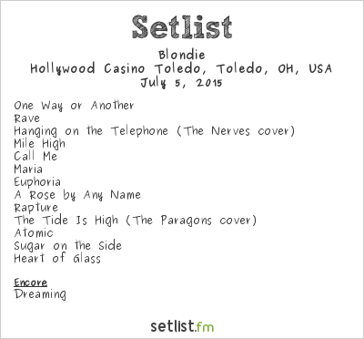 Blondie Setlist Hollywood Casino Toledo, Toledo, OH, USA 2015