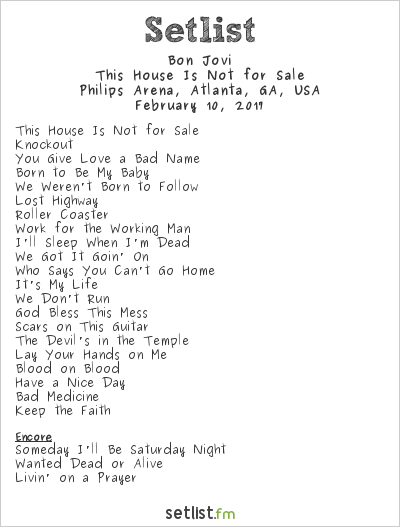 Bon Jovi Setlist Philips Arena, Atlanta, GA, USA 2017, This House Is Not for Sale