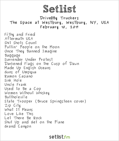 Drive-By Truckers Setlist The Space at Westbury, Westbury, NY, USA 2017