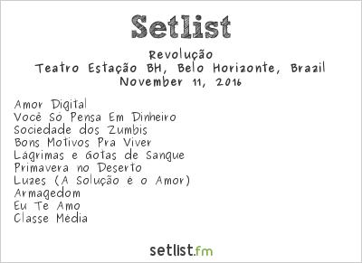 Revolução Setlist Teatro Estação BH, Belo Horizonte, Brazil 2016