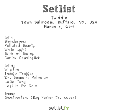 Twiddle Setlist Town Ballroom, Buffalo, NY, USA 2017