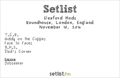 Sleaford Mods Setlist Roundhouse, London, England 2016