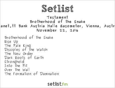 Testament Setlist Gasometer, Vienna, Austria 2016, Brotherhood of the Snake