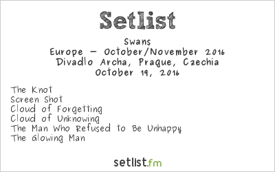 Swans Setlist Divadlo Archa, Prague, Czech Republic 2016, The Glowing Man