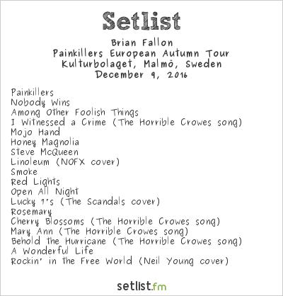 Brian Fallon Setlist Kulturbolaget, Malmö, Sweden 2016, Painkillers European Autumn Tour