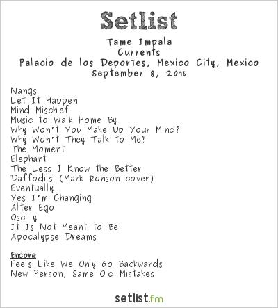 Tame Impala Setlist Palacio de los Deportes, Mexico City, Mexico 2016, Currents
