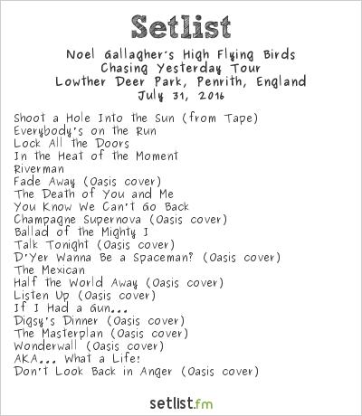noel gallagher setlist 2018 Noel Gallagher's High Flying Birds Setlist Lowther Deer Park  noel gallagher setlist 2018