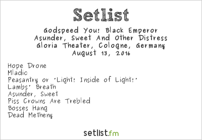 Godspeed You! Black Emperor Setlist Gloria Theater, Cologne, Germany 2016