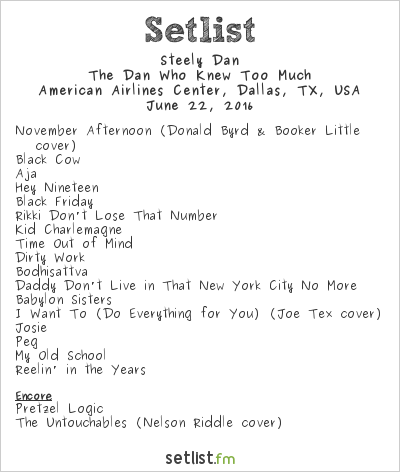 Steely Dan Setlist American Airlines Center, Dallas, TX, USA 2016, The Dan Who Knew Too Much