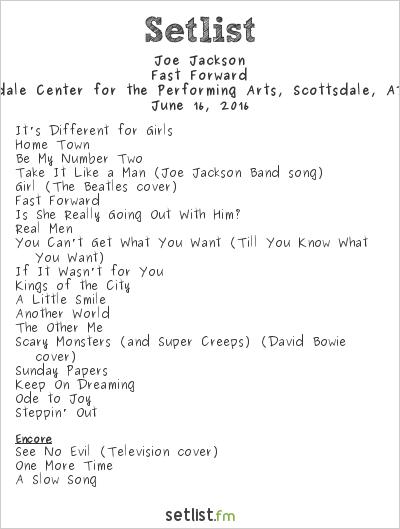 Joe Jackson Setlist Scottsdale Center for the Arts, Scottsdale, AZ, USA 2016, Fast Forward