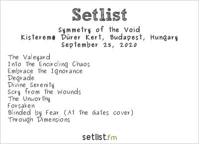 Symmetry of the Void at Kisterem@ Dürer Kert, Budapest, Hungary Setlist