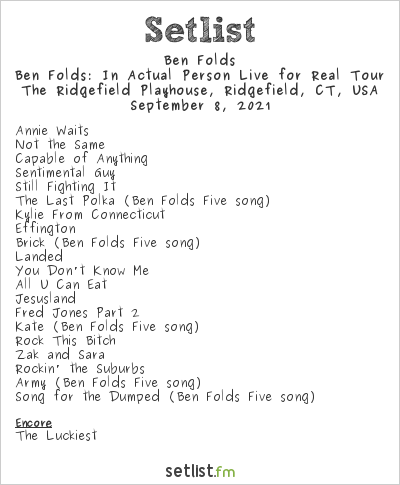 Ben Folds Setlist The Ridgefield Playhouse, Ridgefield, CT, USA 2021, Ben Folds: In Actual Person Live for Real Tour