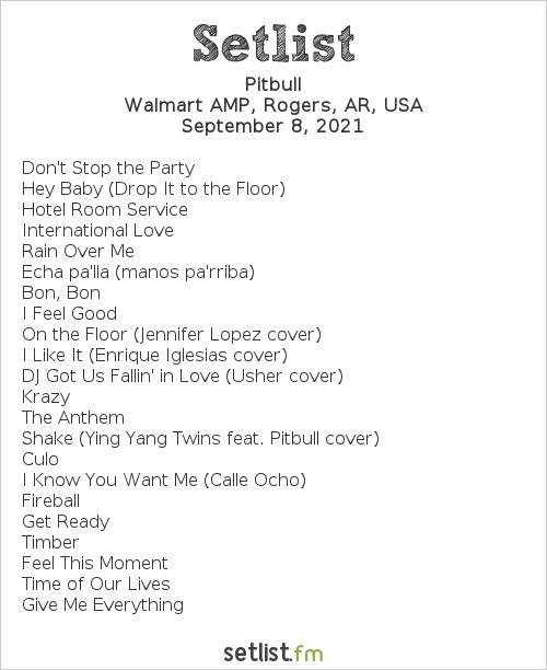 Pitbull Setlist Walmart AMP, Rogers, AR, USA 2021