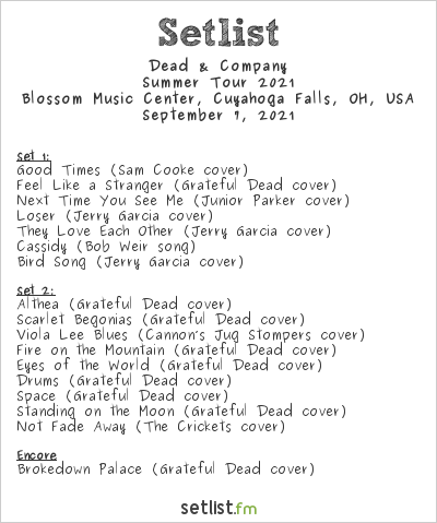Dead & Company Setlist Blossom Music Center, Cuyahoga Falls, OH, USA, Summer Tour 2021
