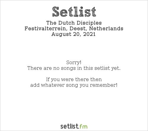 The Dutch Disciples Setlist Festival 't Zeeltje 2021 2021