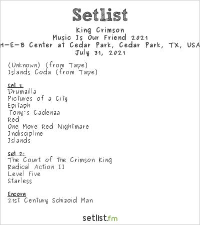 King Crimson Setlist H-E-B Center at Cedar Park, Cedar Park, TX, USA, Music Is Our Friend 2021