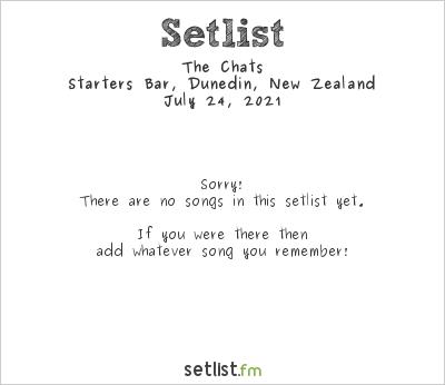 The Chats at Starters Bar, Dunedin, New Zealand Setlist